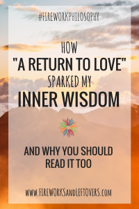 "Discovering Inner Wisdom ★ How ""A Return to Love"" Sparked My Inner Wisdom ★ FireworksandLeftovers.com"