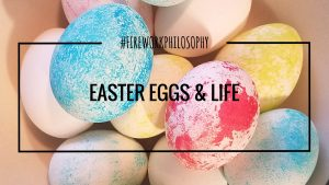 Easter Eggs & Life ★ Easy Easter egg decorating and a little lesson about life. ★ www.FireworksandLeftovers.com