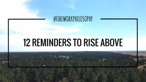 12 Reminders to Rise Above ★ Rise above your critics and fears to live your best life. ★ FireworksandLeftovers.com