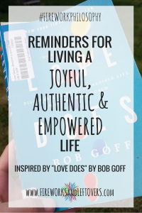 24 Reminders from Love Does by Bob Goff ★ Reminders for living a joyful, authentic and empowered life. ★ FireworksandLeftovers.com