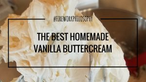 The Best Homemade Vanilla Buttercream ★ This is the perfect frosting for simple cake designs or festive birthday cupcake decorations. ★ www.FireworksandLeftovers.com