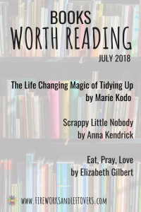 Books Worth Reading - July 2018 ★ Books to Read | Book Lists | Reading Lists | Good Books | Books for Women ★ www.FireworksandLeftovers.com