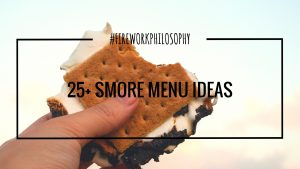 25+ S'more Menu Ideas ★ Tasty s'more combinations for your summertime campfires. ★ FireworksandLeftovers.com