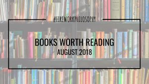 Books Worth Reading - August 2018 ★ Books to Read | Book Lists | Reading Lists | Good Books | Books for Women | Books for Working Moms ★ www.FireworksandLeftovers.com