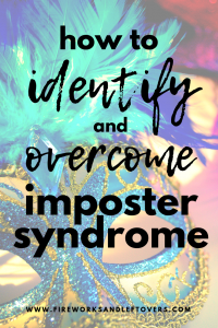 Imposter syndrome can take over your positive mindset in various ways. Learn how to identify and overcome your imposter syndrome to live your best life. #personalgrowth #impostersyndrome #fireworkphilosophy