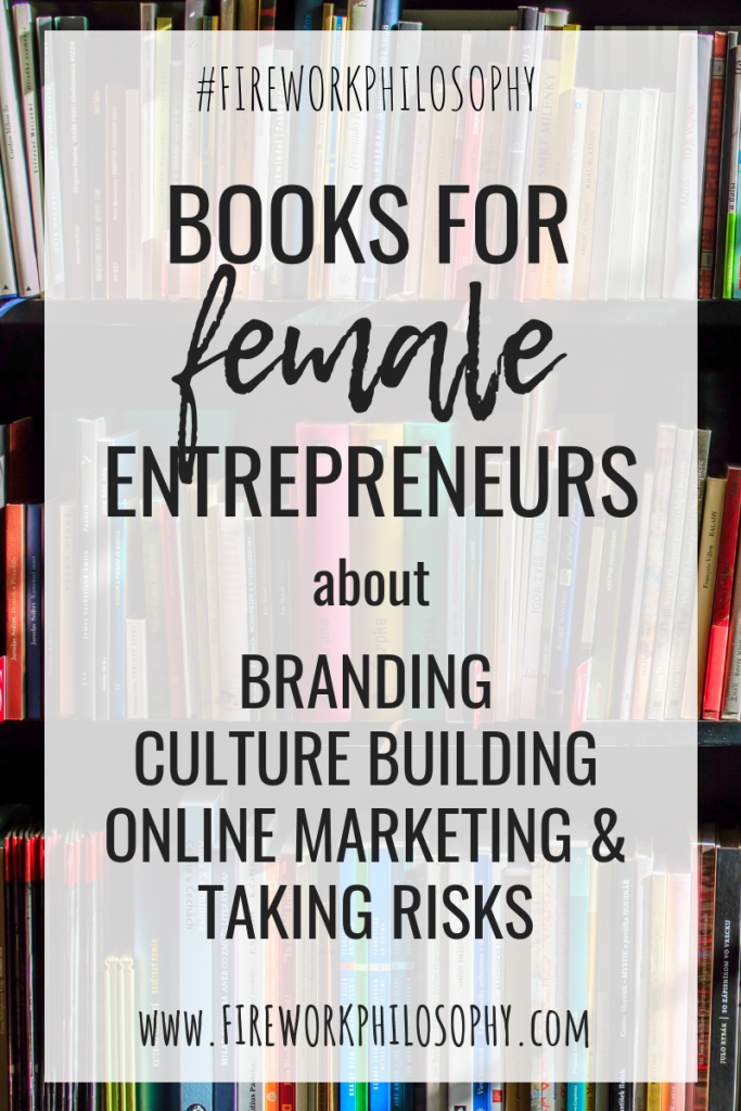This entrepreneurial-themed book list is full of must-reads for ambitious female entrepreneurs interested in branding, culture building, online marketing and taking risks.