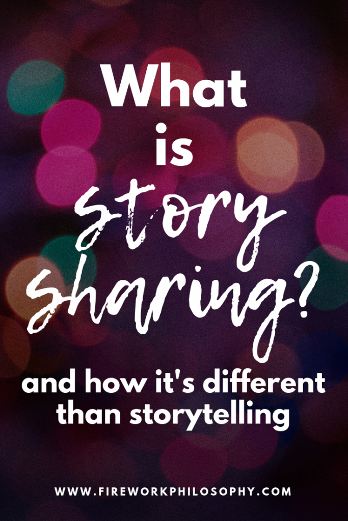 How Fireworks Marketing is a way of sharing my passion for story sharing and how it's different than storytelling.