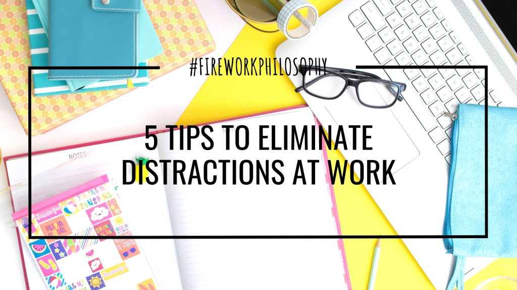 These tips will help you eliminate distractions at work for a productive and fulfilling work week.