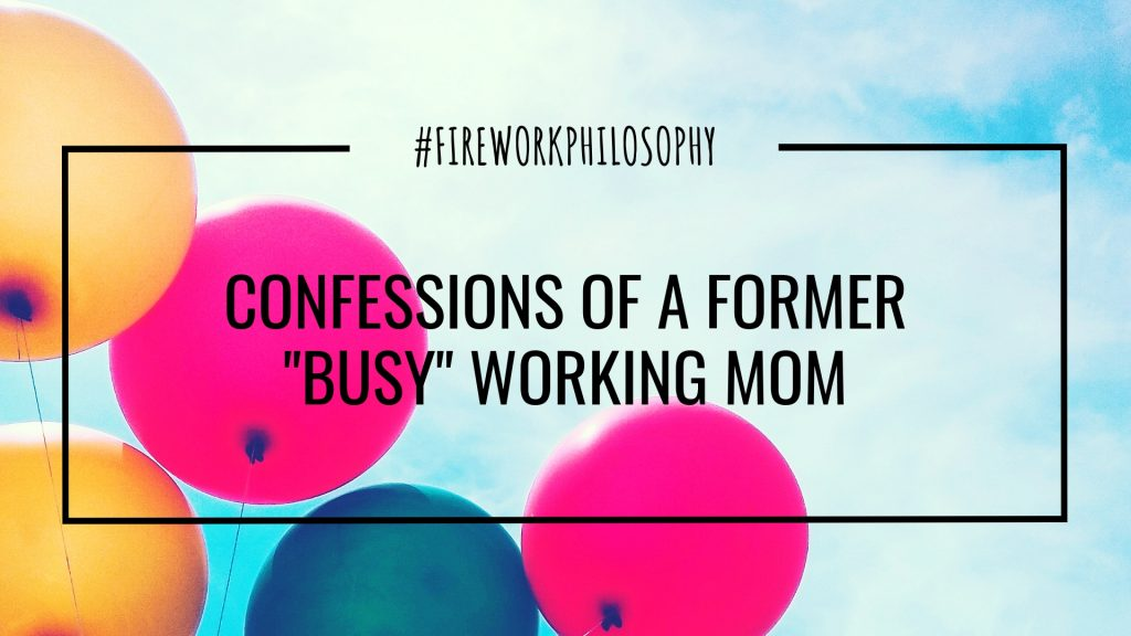 "Confessions of a working mom who went from being ""busy"" to intentionally unbusy."